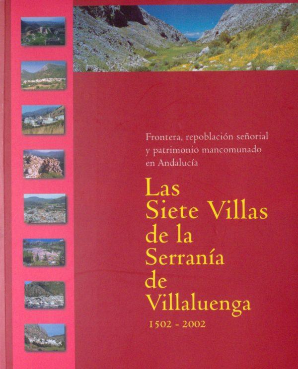 Las Siete Villas de la Serranía de Villaluenga, 1502-2002