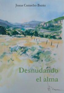 'Desnudando el alma', el primer libro de poesía de Juana Camacho, sale a la luz el miércoles 29 de agosto en la ermita de San Pedro