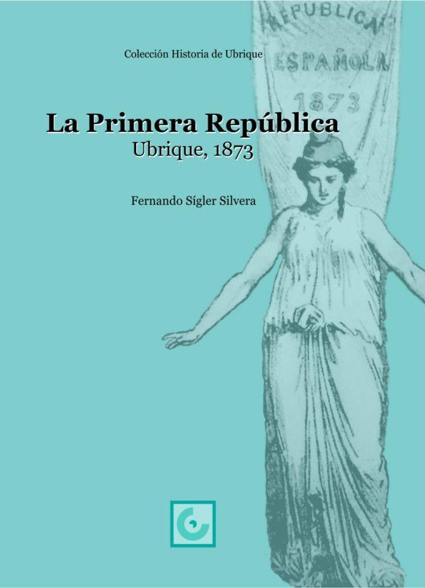 La Primera República. Ubrique, 1873