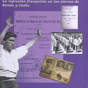 Memoria recuperada, memoria compartida. La represión franquista en las sierras de Ronda y Cádiz
