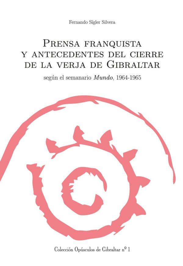 Prensa franquista y antecedentes del cierre de la verja de Gibraltar según el semanario Mundo, 1964-1965