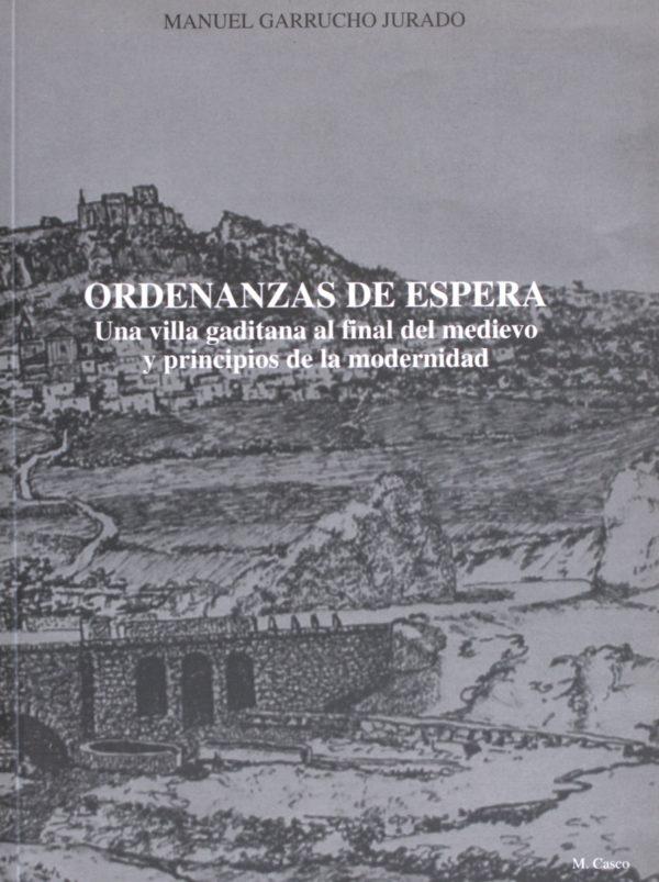 Ordenanzas de Espera. Una villa gaditana al final del medievo y principios de la modernidad