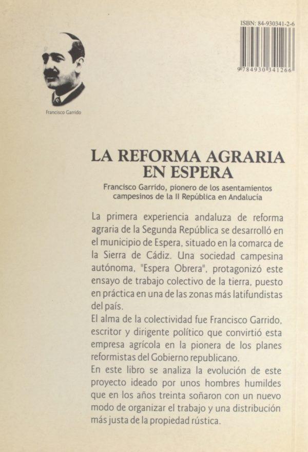 La reforma agraria en Espera. Francisco Garrido, pionero de los asentamientos campesinos de la II República en Andalucía