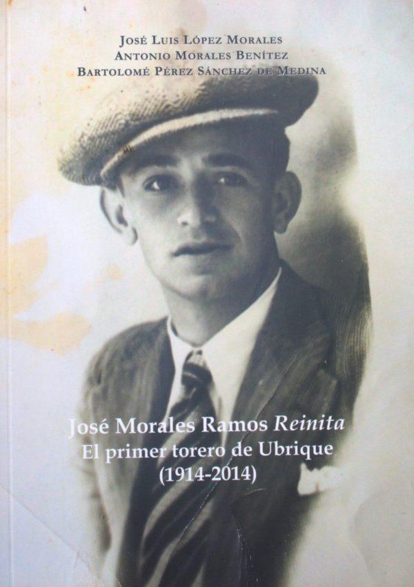 Reinita. El primer torero de Ubrique (1914-2014)