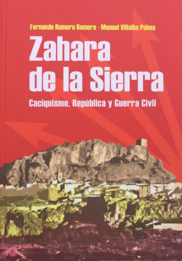 Zahara de la Sierra. Caciquismo, República y Guerra Civil