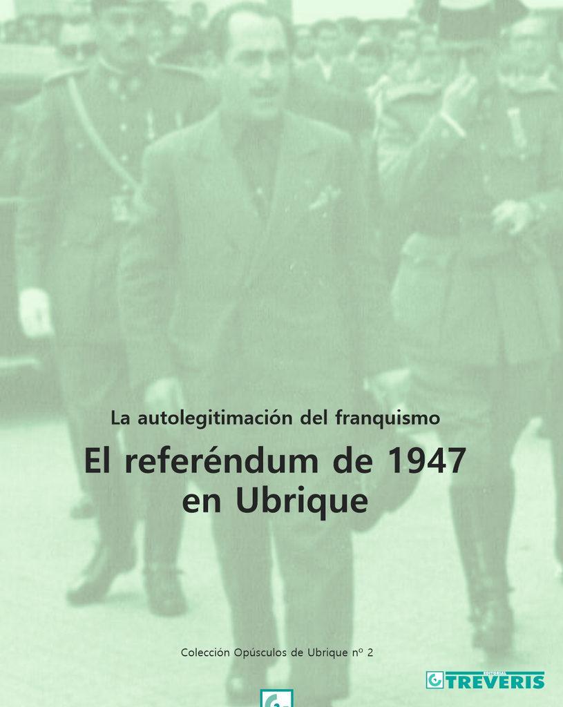 La autolegitimación del franquismo. El referéndum de 1947 en Ubrique.