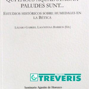 Qui lacus aquae stagna paludes sunt... Estudios históricos sobre humedales en la Bética.