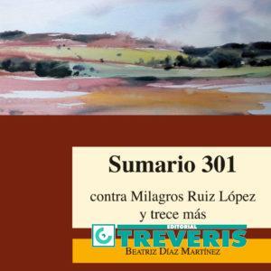 Sumario 301 contra Milagros Ruiz López y trece más.