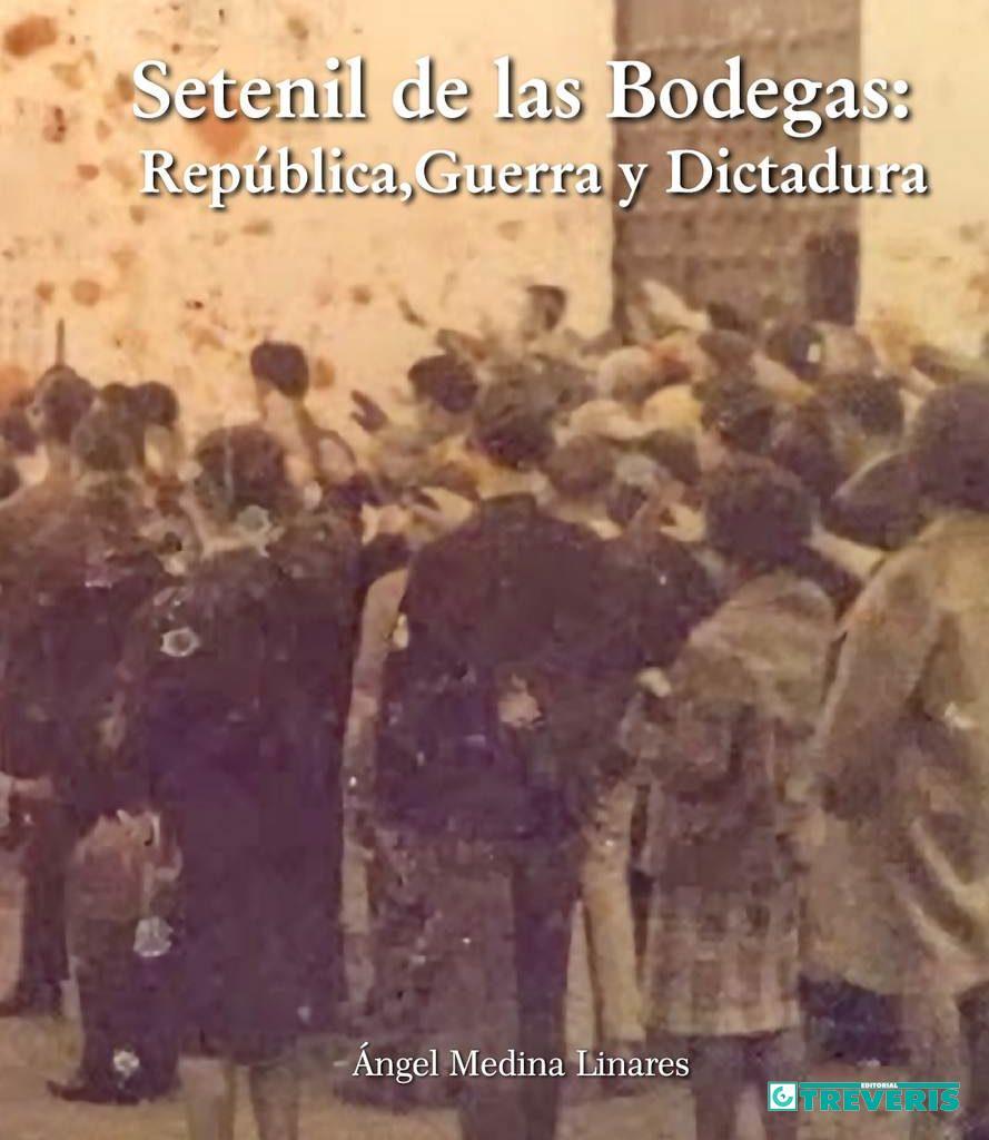 Setenil de las Bodegas. República, Guerra y Dictadura